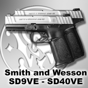 Smith and Wesson SD9VE and SD40VE